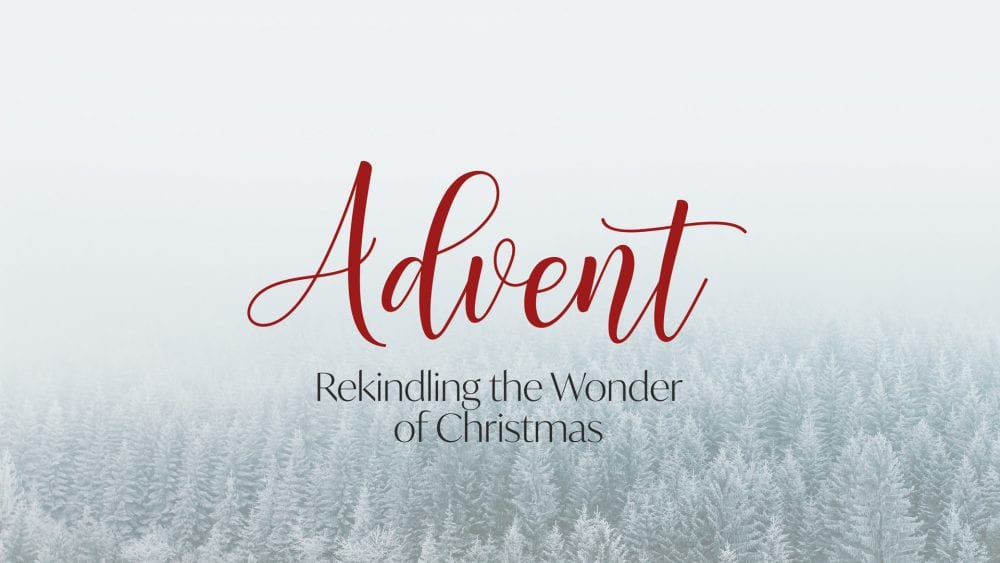 Advent - Rekindling the Wonder of Christmas