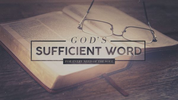 God's Sufficient Word (For Every Need of the Soul)